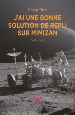 J\'ai une bonne solution de repli sur Mimizan par Olivier Disle