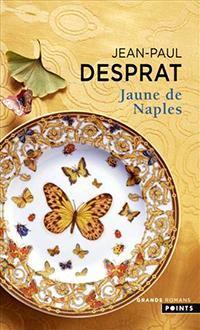 Jaune de Naples par Jean-Paul Desprat