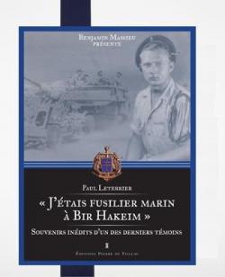 J\'étais fusilier marin à Bir Hakeim : Le récit inédit d\'un des derniers témoins par Benjamin Massieu
