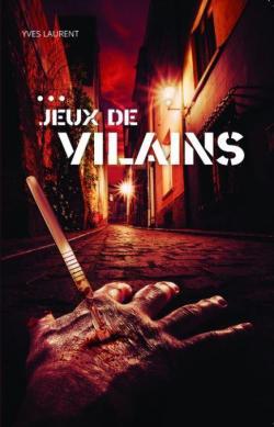 ...Jeux de vilains par Laurent (III)
