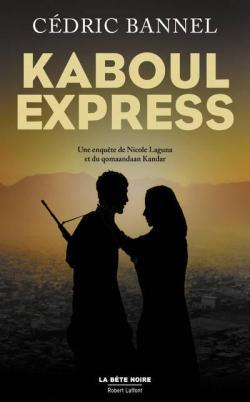 Cedric Bannel - Kaboul Express