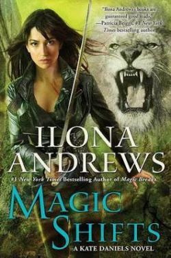 Kate Daniels, tome 8 : Magic Shifts par Ilona Andrews