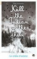 Kill the Indian in the child par Elise Fontenaille