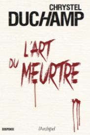 L'art du meurtre par Duchamp