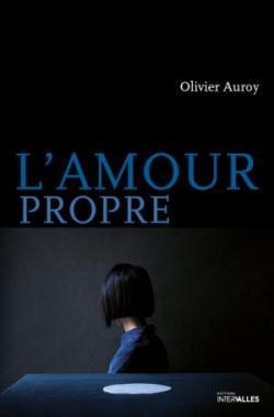 L\'amour propre par Olivier Auroy