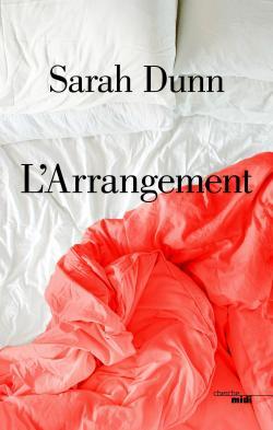 L\'Arrangement par Sarah DUNN