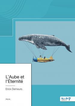 L\'Aube et l\'Éternité par Erick Demeurs