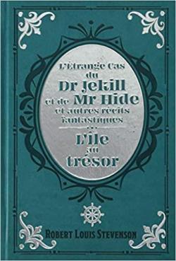 L\'étrange cas du Dr Jekill et de Mr Hide et autres récits - L\'île au trésor par Robert Louis Stevenson