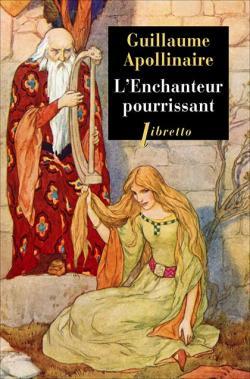 L\'Enchanteur pourrissant par Guillaume Apollinaire
