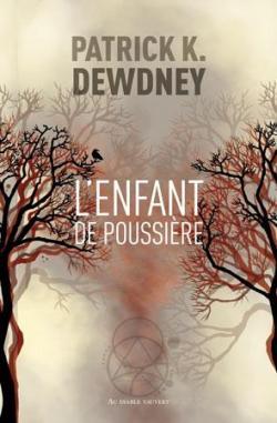L'enfant de poussière - Patrick K. Dewdney CVT_LEnfant-de-Poussiere_2655