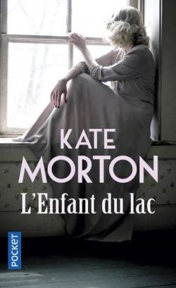 L'enfant du lac - Kate Morton 2017