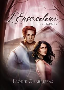 L'Ensorceleur, tome 1 : Charmes par Charriéras