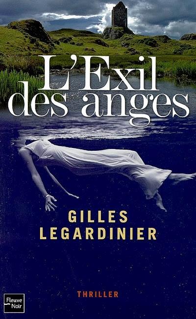 L Exil Des Anges Gilles Legardinier Babelio
