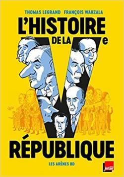 L'Histoire de la Ve République en BD par Legrand