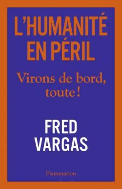 Fred Vargas – L'Humanité en péril  CVT_LHumanite-en-Peril_6832