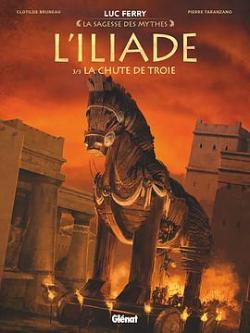 L\'Iliade, tome 3 : La Chute de Troie par Pierre Taranzano