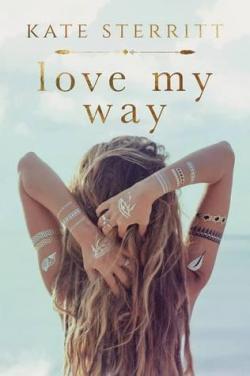Love My Way par Kate Sterritt