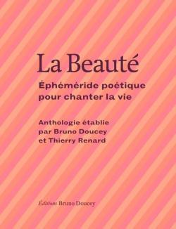 La Beauté éphéméride Poétique Pour Chanter La Vie Babelio