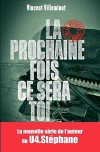 La Brigade de l\'Ombre, tome 1 : La prochaine fois ce sera toi par Vincent Villeminot