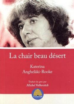 La Chair beau désert par Katerina Anghelàki-Rooke