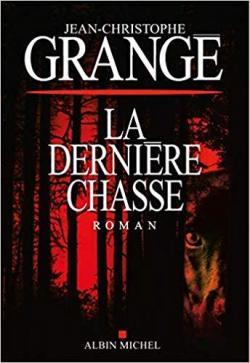 La dernière chasse par Grangé