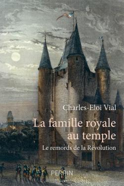 La Famille Royale Au Temple Charles Eloi Vial Babelio