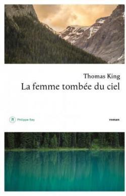 La femme tombée du ciel - Thomas King - Babelio