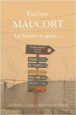 La Guerre et après... - Pauline Maucort