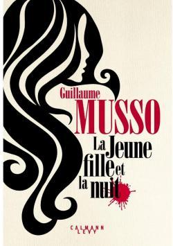 La Jeune fille et la nuit - Guillaume Musso - Babelio