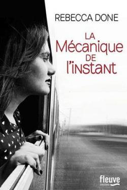 La Mécanique De L'instant – Rebecca Done (2017)