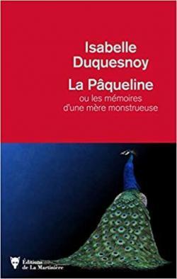 La Pâqueline ou les mémoires d'une mère monstrueuse par Duquesnoy
