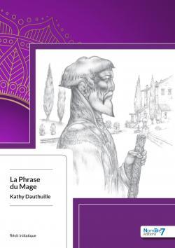 La Phrase du Mage par Kathy Dauthuille