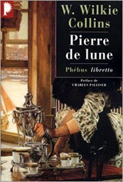 La Pierre de Lune, tome 1 par William Wilkie Collins