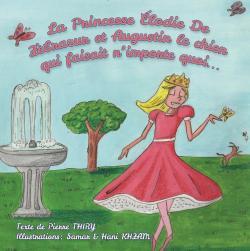La Princesse Élodie de Zèbrazur et Augustin le chien qui faisait n\'importe quoi... par Pierre Thiry
