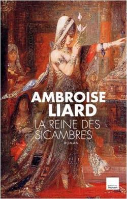 La Reine Des Sicambres Ambroise Liard Babelio