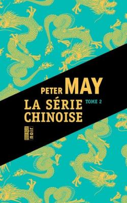 La Serie Chinoise, tome 2 par Peter May