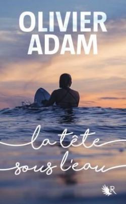 La tête sous l'eau par Adam