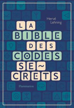 La bible des codes secrets par Hervé Lehning