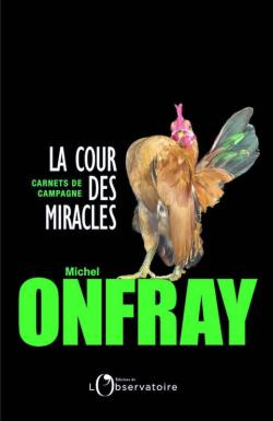 La cour des miracles par Michel Onfray