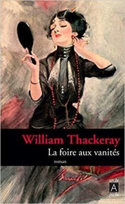 William Makepeace Thackeray - La Foire aux vanités