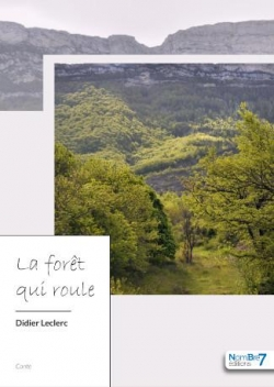 La forêt qui roule par Didier Leclerc