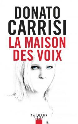 La maison des voix de Donato Carrisi - Editions Calmann Lévy Noir