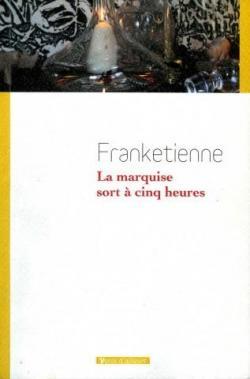 La marquise sort à cinq heures par  Frankétienne