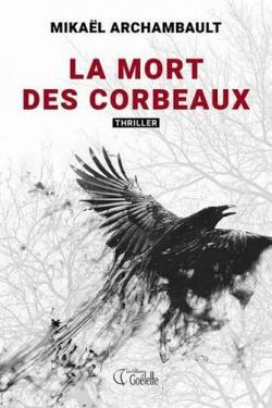 La mort des corbeaux par Mikaël Archambault (II)