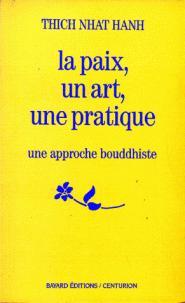 La paix, un art, une pratique par Hanh