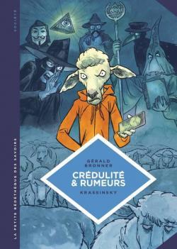 Crédulité et rumeurs par Gérald Bronner