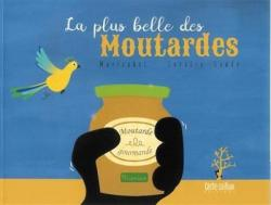 La plus belle des Moutardes par  Marizabel