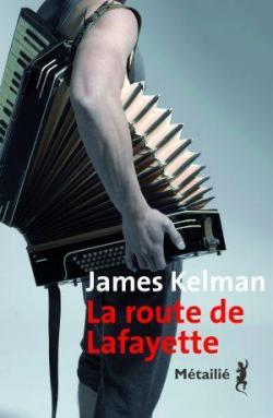 La route de Lafayette par James Kelman