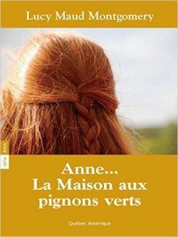 La saga d 39 anne tome 1 la maison aux pignons verts babelio for Anne la maison aux pignons verts episodes
