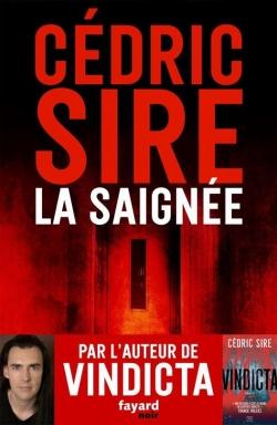 La saignée de Cédric Sire - Editions Fayard